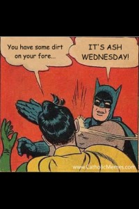 catholic meme batman ash wednesday